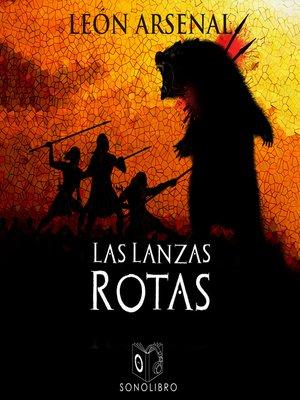 cover image of Las lanzas rotas