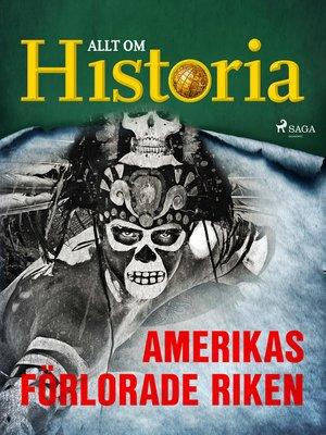 cover image of Amerikas förlorade riken