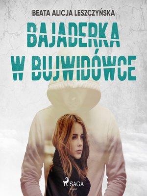 cover image of Bajaderka w Bujwidówce
