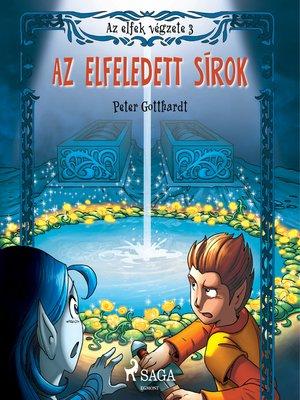 cover image of Az elfek végzete 3. Az elfeledett sírok