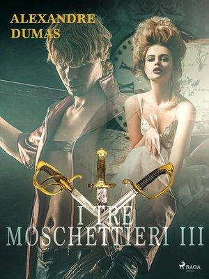 cover image of I tre moschettieri III