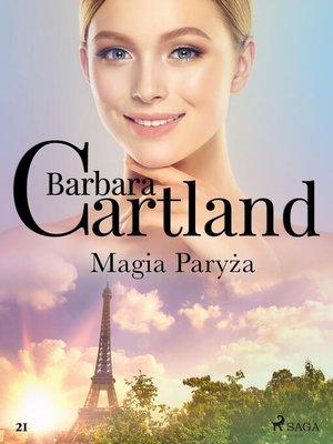 cover image of Magia Paryża--Ponadczasowe historie miłosne Barbary Cartland