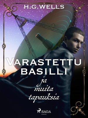 cover image of Varastettu basilli ja muita tapauksia