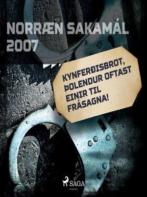 cover image of Kynferðisbrot, þolendur oftast einir til frásagna!