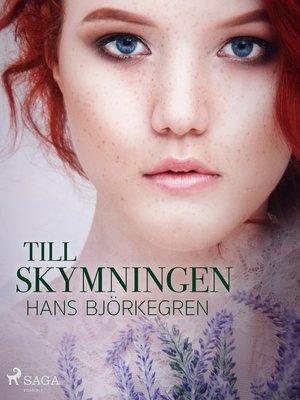 cover image of Till skymningen