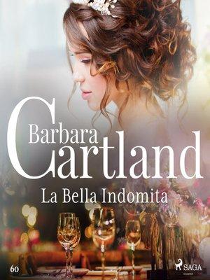 cover image of La Bella Indomita (La Colección Eterna de Barbara Cartland 60)