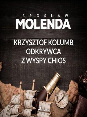 cover image of Krzysztof Kolumb. Odkrywca z wyspy Chios