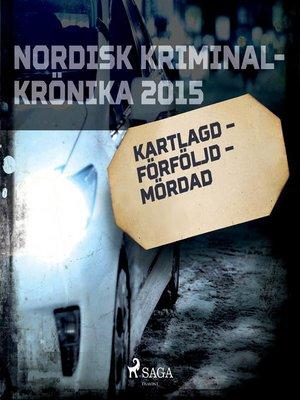 cover image of Kartlagd – förföljd – mördad