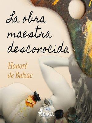 cover image of La obra maestra desconocida