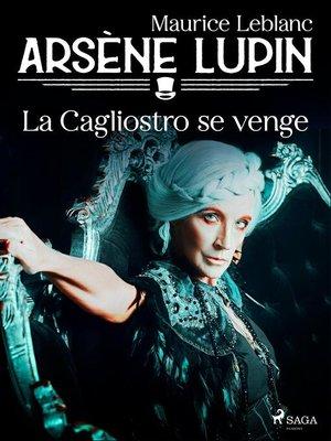 cover image of Arsène Lupin — La Cagliostro se Venge