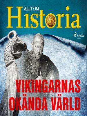 cover image of Vikingarnas okända värld