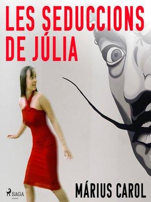 cover image of Les seduccions de Júlia