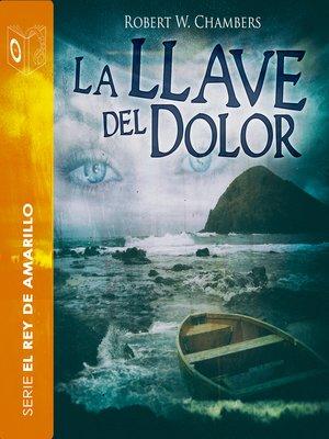 cover image of La llave del dolor--Dramatizado
