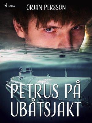 cover image of Petrus på ubåtsjakt