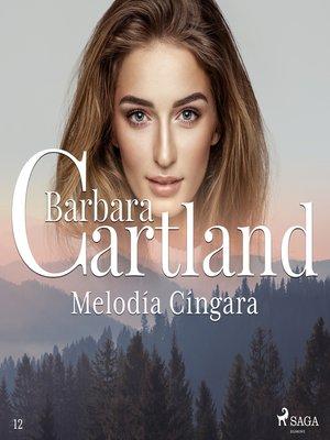 cover image of Melodía Cíngara (La Colección Eterna de Barbara Cartland 12)
