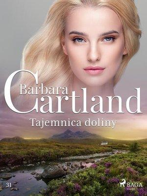 cover image of Tajemnica doliny--Ponadczasowe historie miłosne Barbary Cartland