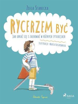 cover image of Rycerzem być--Jak ubrać się i zachować w różnych sytuacjach