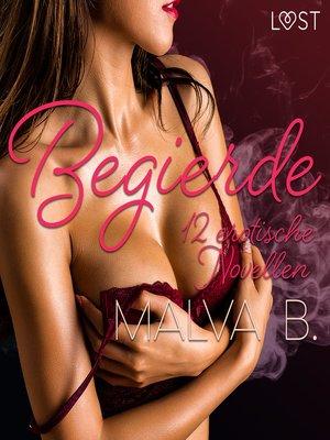 cover image of Begierde--12 erotische Novellen