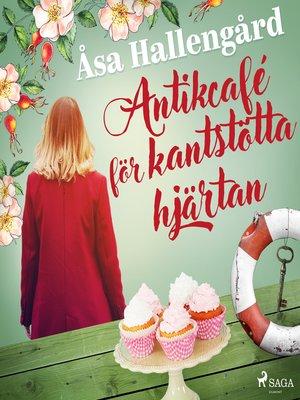 cover image of Antikcafé för kantstötta hjärtan