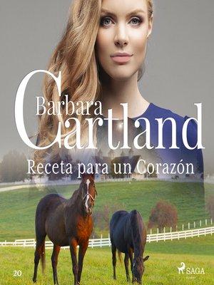 cover image of Receta para un Corazón (La Colección Eterna de Barbara Cartland 20)