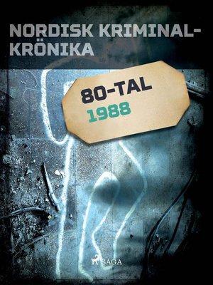 cover image of Nordisk kriminalkrönika 1988