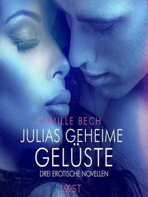 cover image of Julias geheime Gelüste – Drei erotische Novellen