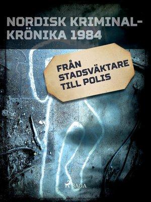 cover image of Från stadsväktare till polis