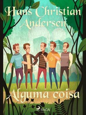 cover image of Alguma coisa