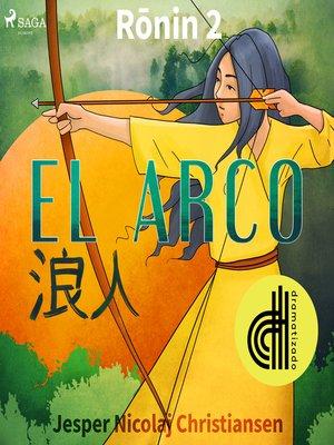 cover image of Ronin 2--El arco--Dramatizado