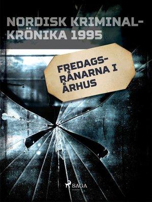 cover image of Fredagsrånarna i Århus