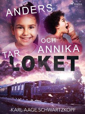 cover image of Anders och Annika tar loket