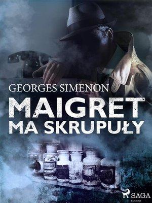 cover image of Maigret ma skrupuły
