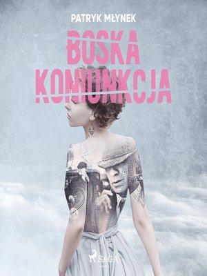 cover image of Boska koniunkcja