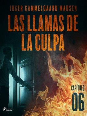 cover image of Las llamas de la culpa--Capítulo 6