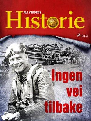 cover image of Ingen vei tilbake
