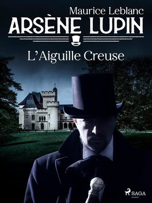 cover image of Arsène Lupin — L'Aiguille Creuse