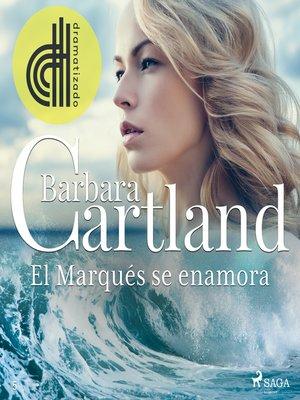 cover image of El Marqués se enamora (La Colección Eterna de Barbara Cartland 5)