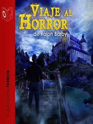 cover image of Viaje al horror--Dramatizado