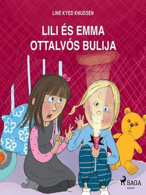 cover image of Lili és Emma ottalvós bulija