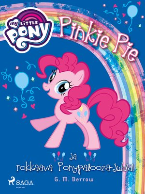 cover image of My Little Pony--Pinkie Pie ja rokkaava Ponypalooza-juhla!