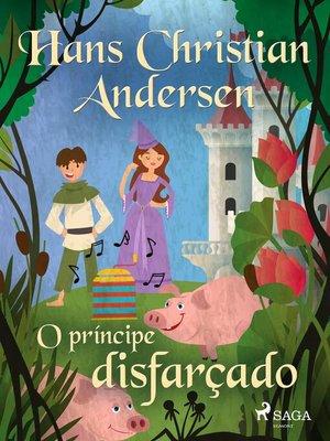 cover image of O príncipe disfarçado