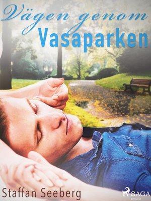 cover image of Vägen genom Vasaparken