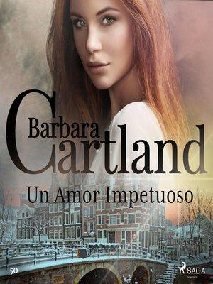 cover image of Un Amor Impetuoso (La Colección Eterna de Barbara Cartland 50)
