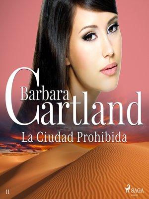 cover image of La Ciudad Prohibida (La Colección Eterna de Barbara Cartland 11)