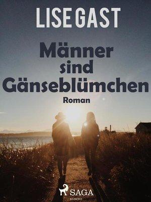 cover image of Männer sind Gänseblümchen