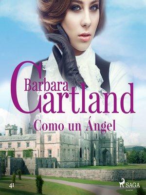 cover image of Como un Ángel (La Colección Eterna de Barbara Cartland 41)