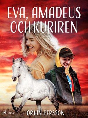cover image of Eva, Amadeus och kuriren
