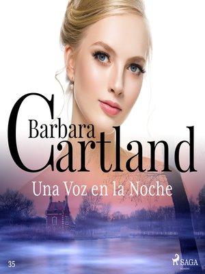 cover image of Una Voz en la Noche (La Colección Eterna de Barbara Cartland 35)
