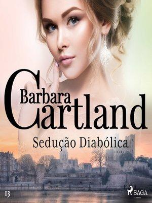 cover image of Sedução Diabólica (A Eterna Coleção de Barbara Cartland 13)