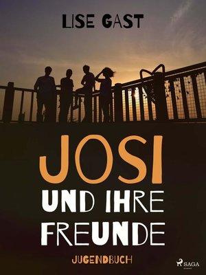 cover image of Josi und ihre Freunde